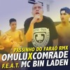 OMULU X COMRADE feat MC BIN LADEN - PASSINHO DO FARAÓ (RMX)