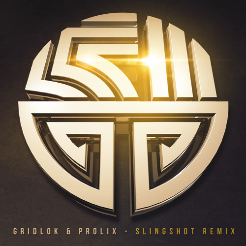 Gridlok and Prolix - Slingshot Remix