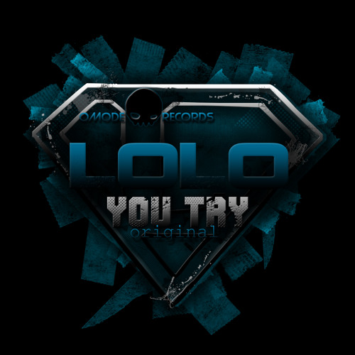 LoLo - You Try (OUT NOW on O-Mode records)