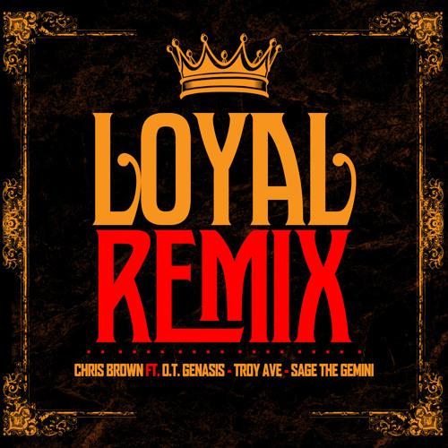 "Chris Brown - ""Loyal"" (Remix) ft. O.T. Genasis, Troy Ave & Sage The Gemini [Explicit]"