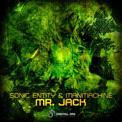 Sonic Entity & Manmachine - Mr. Jack Ep MiniMix