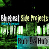 RUB DA HUB - Bluebeat SIDE PROJECTS - Moni VP & Joe Black - FREE DOWNLOAD