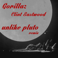 Gorillaz Clint Eastwood (Unlike Pluto Remix) Artwork