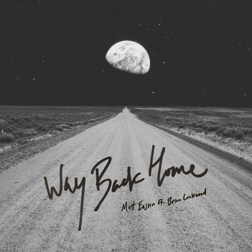 Way Back Home (Ft. Brian Lockwood) [Prod. by M.E.]