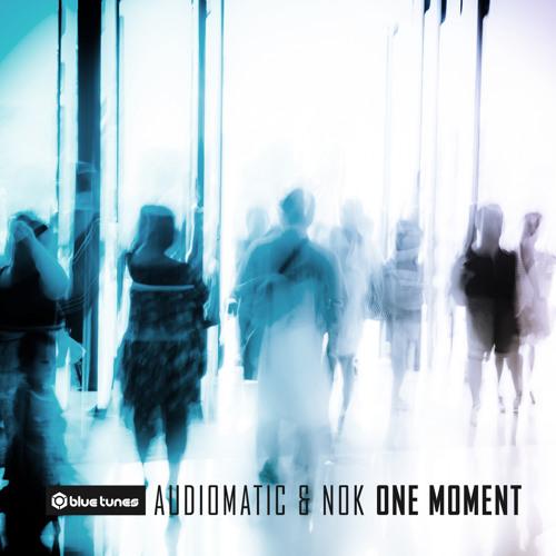 NOK, Audiomatic - One Moment Teaser