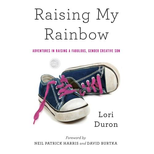 Raising My Rainbow by Lori Duron, Narrated by Lori Duron