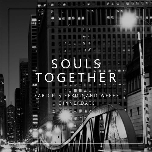Dinnerdate & Fabich & Ferdinand Weber - Souls Together
