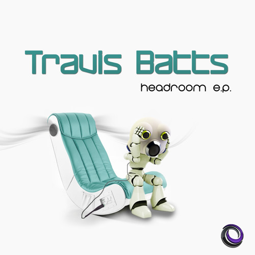Travis Batts - Headroom EP - Preview - OUT NOW