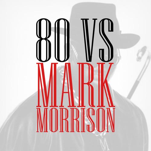 80 vs Mark Morrison - Return of the 80
