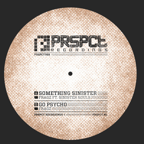 Fragz - Go Psycho/Something Sinister/Im Your God Now (PRSPCT 025) Out June 2014