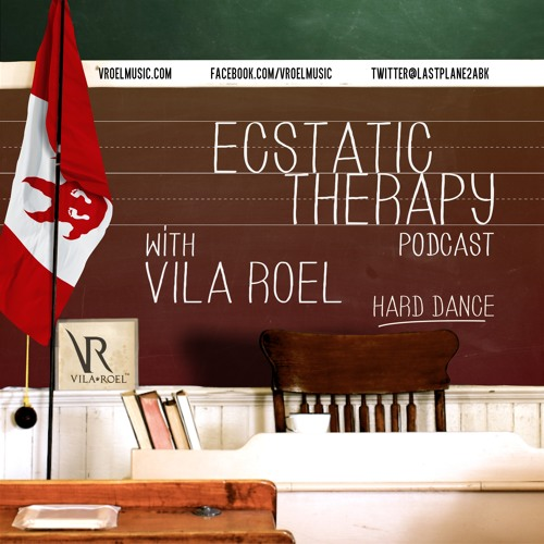 Ecstatic Therapy Podcast episode 015 Hosted By Vila Roel on DI.FM [2HR SET]