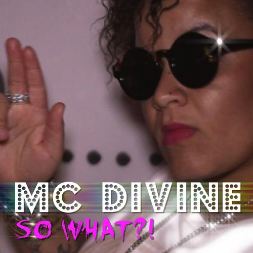 MC Divine - So What?! (AWIIN Radio Edit)