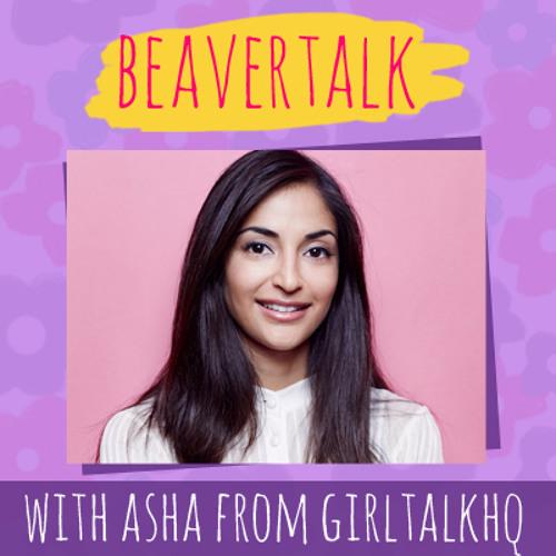 BeaverTalk 8: Pop culture with Asha from GirlTalk HQ