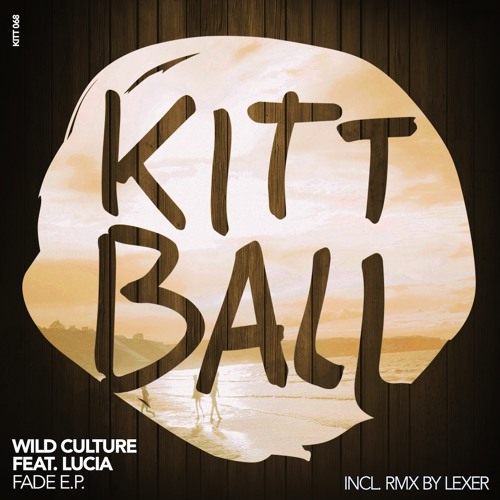 Wild Culture ft. Lucia - FADE (Your Eyes Vocal Edit) [Kittball]