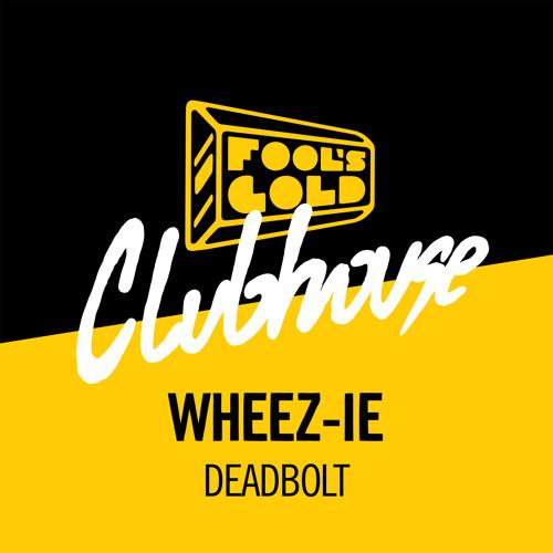 Wheez-ie - Deadbolt