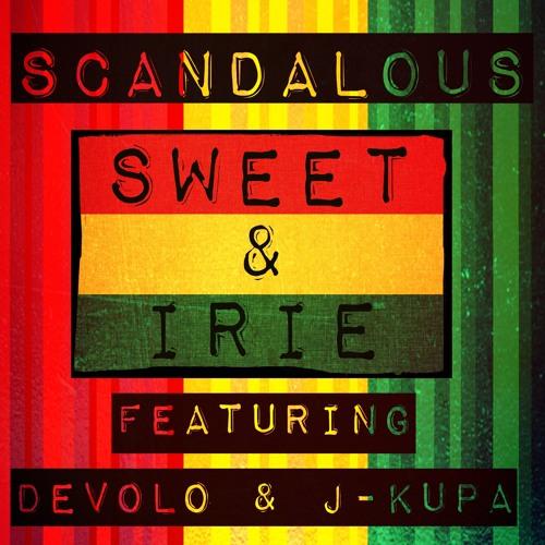 Sweet & Irie Scandelous feat J Kupa & Devolo