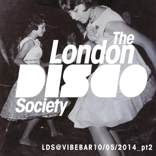 The London Disco Society @ Vibe Bar - May 2014 pt2