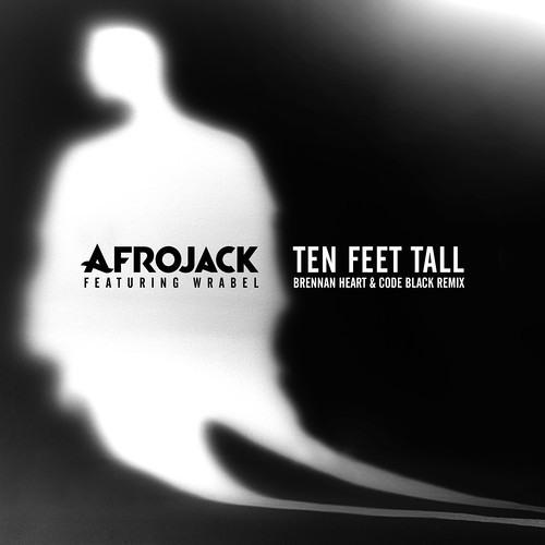 Afrojack feat. Wrabel - Ten Feet Tall (Brennan Heart & Code Black Remix)