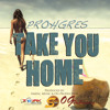 PROHGRES - TAKE YOU HOME - SIMPAC MUSIC & OG THE PRODUCER
