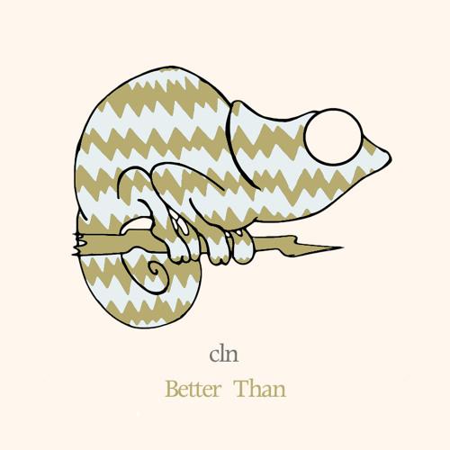 cln - Better Than