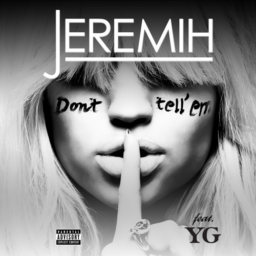 Jeremih featuring YG - Don't Tell 'Em (prod by: Mick Schultz & Dj Mustard)