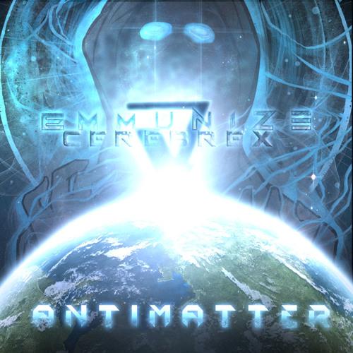 Emmunize & Cerebrex - AntiMatter (Free Download)