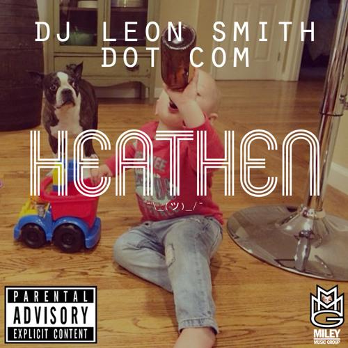 HEATHEN - a DJ Leon Smith dot com mixtape