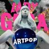 Lady Gaga ARTPOP [The ART of POP Snippet]