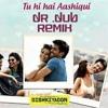 Tu Hi Hai Aashiqui (DR.DUB INDIA Remix)