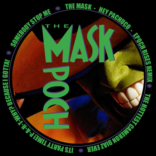 The Mask - Hey Pachuco (Epoch Rises remix)