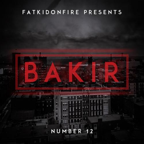 FatKidOnFire Presents #12 - Bakir