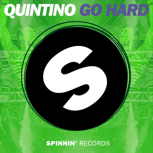 Quintino - Go Hard (Available May 16)