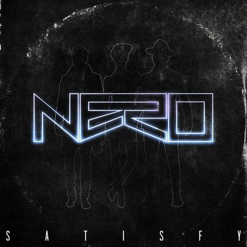 Nero - Satisfy [Zane Lowe's Hottest Record In The World]