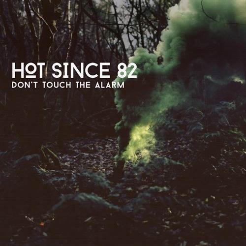 Hot Since 82 - Don't Touch The Alarm (Booka Shade Remix)