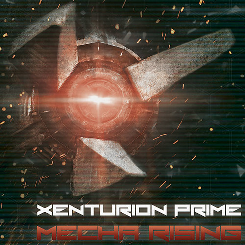 "Xenturion Prime ""Elite"" (Taken from the album Mecha Rising)"