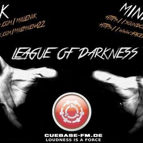 LEAGUE OF DARKNESS PODCAST-''MIND FILTER''- 13/05/14- on CUEBASE FM- with MILLENIK