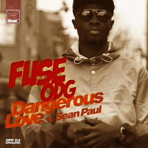 Fuse ODG ft Sean Paul - Dangerous Love (Steve Smart & WestFunk UK Radio Edit)