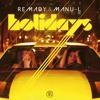 Remady & Manu - L - Holidays (Dancefloor Kingz vs. Alex Van Tune Bootleg Mix)