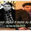 Samir Ilqarli ft Mahir Aybrat - Seherden Axsameycan 2014