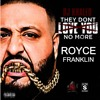 DJ KHALED THEY DONT LOVE YOU NO MORE/freestyle