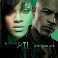 Cover mp3 T I-Rihanna - Live Your Life (