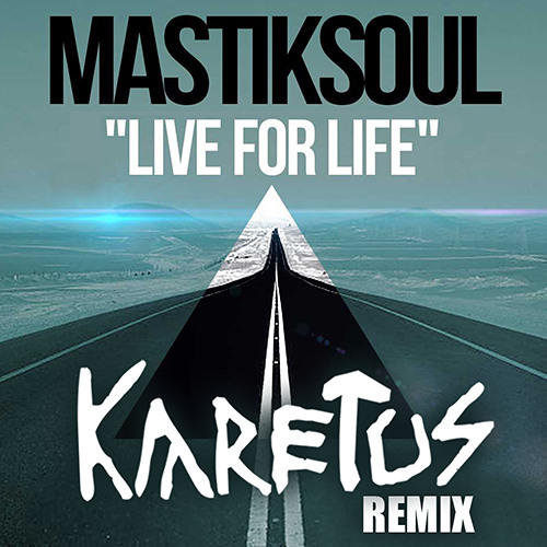 Mastiksoul - Live For Life (Karetus Remix)