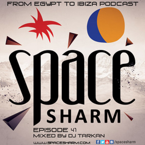 DJ Tarkan @ Space Sharm - From Egypt to Ibiza (Episode 41)