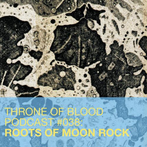 TOB Podcast 038: Roots of Moon Rock