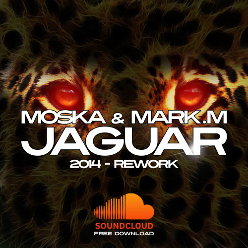 Moska & Mark M - Jaguar (2014 Rework) Supported by Tiesto & David Guetta