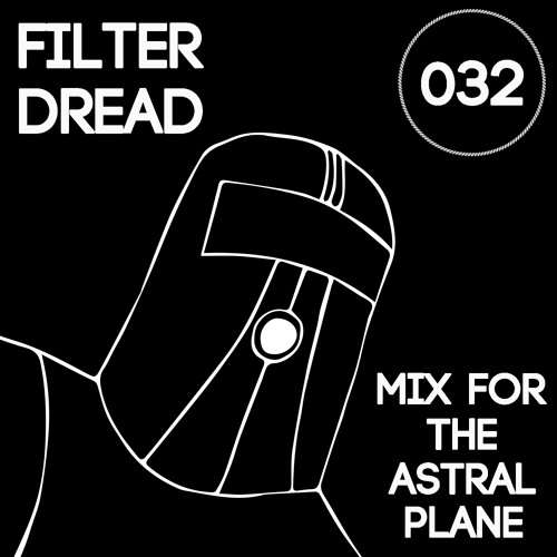 Filter Dread Mix For The Astral Plane