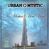 Urban Mystic - No Matter How High (ft. Ja'Rae)