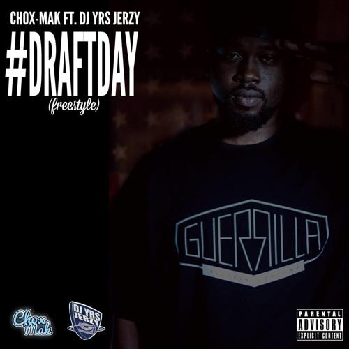 Chox - Mak Ft. DJ YRS Jerzy - Draft Day (Freestyle)