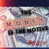 The Money Is The Motive