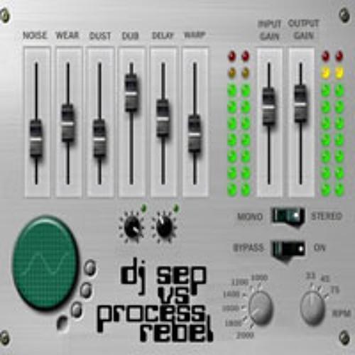 DJ Sep vs Process Rebel Mix  [FREE DOWNLOAD]